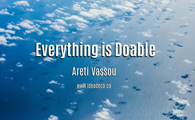 Everything is Doable by Areti Vassou Ideadeco