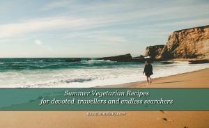 Summer Recipes by Maninio Food & Travel Blog